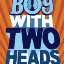 The Boy With Two Heads<br><b>Andy Mulligan</b><br><i>David Fickling Books</i>