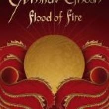 FLOOD OF FIRE<br><b>Amitav Ghosh</b><br><i>Hachette</i>