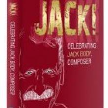 JACK!<br>Celebrating Jack Body, Composer<br><b>Edited by Jennifer Shennan, Gillian Whitehead and Scilla Askew</b><br><i>Steele Roberts</i>