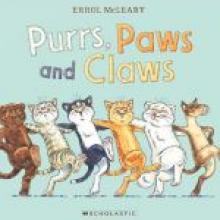 PURRS, PAWS AND CLAWS<br><b>Errol McLeary</b><br><i>Scholastic</i>