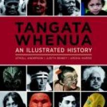 TANGATA WHENUA<br>An illustrated history<br><b>Atholl Anderson, Judith Binney & Aroha Harris</b><br><i>Bridget Williams Books</i>