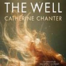 THE WELL<br><b>Catherine Chanter</b><br><i>Text Publishing</i>