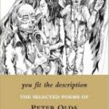YOU FIT THE DESCRIPTION:<br>The Selected Poems of Peter Olds<br><b>Peter Olds</b><br><i>Cold Hub Press</i>