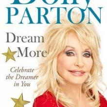 DREAM MORE: Celebrate the Dreamer in You<br><b>Dolly Parton</b><br><i>Putnam Adult