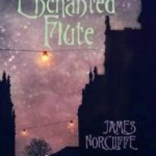 THE ENCHANTED FLUTE<br><b>James Norcliffe</b><br><i>Longacre</i>