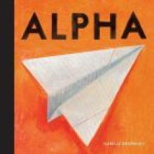 ALPHA<br><b>Isabelle Arsenault</b><br><i>Walker Books</i>