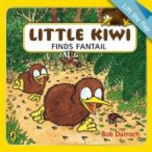 LITTLE KIWI FINDS FANTAIL<br><b>Bob Darroch</b><br><i>Puffin </i>
