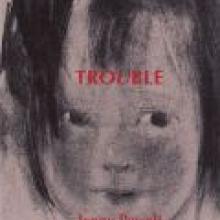 TROUBLE<br><b>Jenny Powell</b><br><i>Cold Hub Press</i>