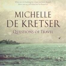 Questions of Travel<br><b>Michelle de Kretser<br></b><i>Allen & Unwin