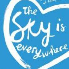 THE SKY IS EVERYWHERE<br><b>Jandy Nelson</b><br><i>Walker Books</i>
