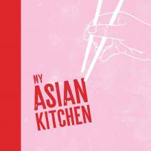 My Asian Kitchen, by Jennifer Joyce, published by Murdoch Books, distributed by Allen & Unwin, $45.