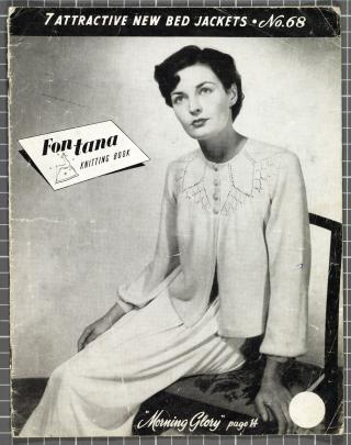 Fontana Knitting Book No68 includes patterns for bed jackets, including ''Morning Glory''